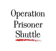Operation Prisoner Shuttle Photographic Print