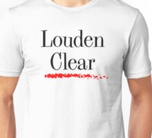 Louden Clear Unisex T-Shirt