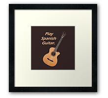 Play Spanish Guitar Framed Print