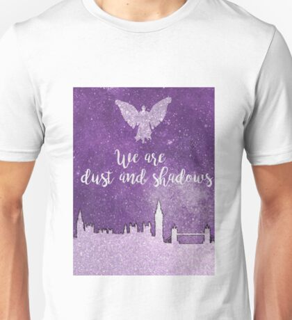 We are dust and shadows Unisex T-Shirt