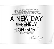 a new day, serenely high spirit - emerson Poster