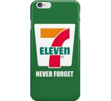 7 11 never forget iPhone Case/Skin