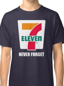 7 11 never forget Classic T-Shirt