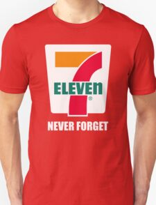 7 11 never forget Unisex T-Shirt