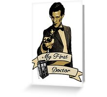 Doctor Who - My first Doctor (Who) Eleventh 11th Matt Smith Greeting Card