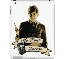 Doctor Who - My first Doctor (Who) Tenth 10th David Tennant iPad Case/Skin