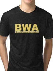 Bread Winners Association  Tri-blend T-Shirt