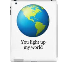 World emoji- You light up my world iPad Case/Skin