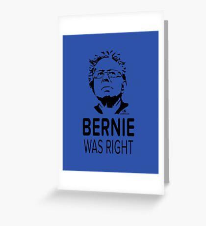 BERNIE WAS RIGHT Greeting Card