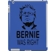 BERNIE WAS RIGHT iPad Case/Skin