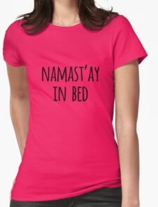 Namastay in Bed Funny Typography Quote Womens Fitted T-Shirt