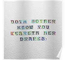 Thy Mother's Drapes Poster