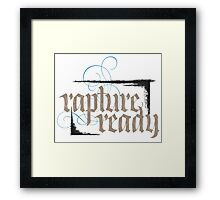 Rapture Ready - Elegant Modern Religious Christian Calligraphy - hand lettering - for white Framed Print