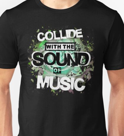 Collide with the Sound of Music - inverse Unisex T-Shirt