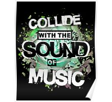 Collide with the Sound of Music - inverse Poster