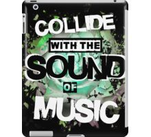 Collide with the Sound of Music - inverse iPad Case/Skin