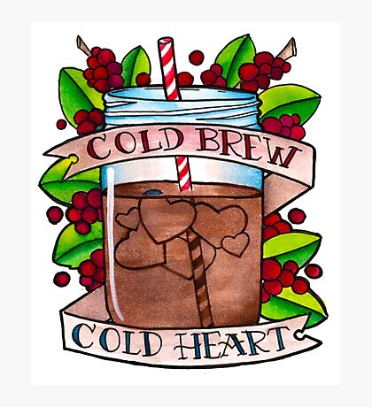 Cold Brew, Cold Heart Photographic Print