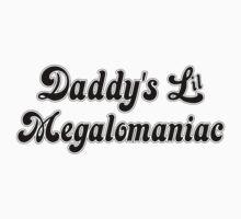 Daddy's Lil Megalomaniac Kids Tee