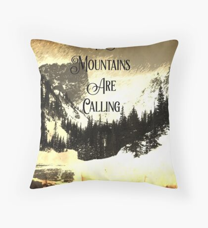 John Muir quote typography mountains are calling and i must go  Throw Pillow