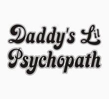 Daddy's Lil Psychopath Baby Tee