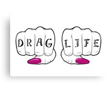 DRAG LIFE! Canvas Print