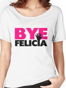 Bye Felicia Hand Wave Hot Pink Women's Relaxed Fit T-Shirt