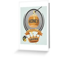 Honey, You Should See Me In A Crown. Greeting Card