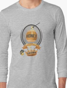 Honey, You Should See Me In A Crown. Long Sleeve T-Shirt