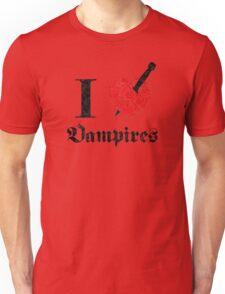 I love (to kill) Vampires (black eroded font) Unisex T-Shirt
