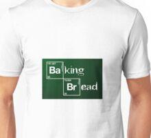 Baking Bread / Breaking Bad Unisex T-Shirt