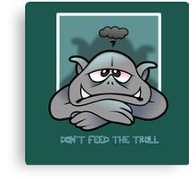 Trolls will be trolls Canvas Print