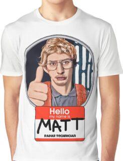 Hello my name is Matt Graphic T-Shirt