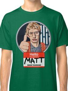 Hello my name is Matt Classic T-Shirt