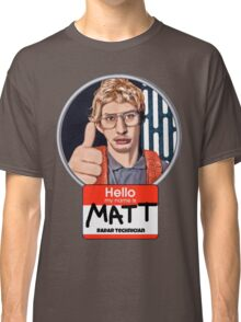 Hello my name is Matt Classic T-Shirt