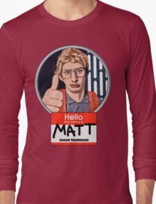 Hello my name is Matt Long Sleeve T-Shirt