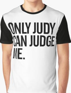 Only Judy Can Judge Me Graphic T-Shirt
