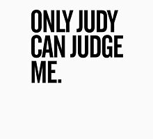 Only Judy Can Judge Me Classic T-Shirt