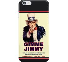 GIMME JIMMY iPhone Case/Skin