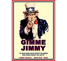 GIMME JIMMY Photographic Print