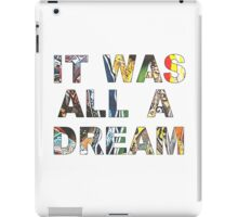 IT WAS ALL A DREAM iPad Case/Skin