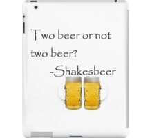 Two beer or not two beer? iPad Case/Skin