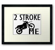 2 Stroke Me Dirt Bike Framed Print