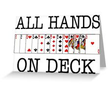 All Hands On Deck Playing Cards Greeting Card