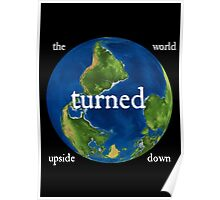 The World Turned Upside Down White Text Poster