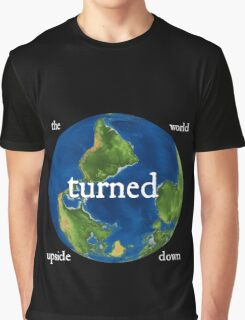 The World Turned Upside Down White Text Graphic T-Shirt