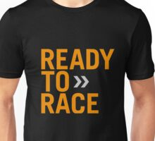 Ready To Race Unisex T-Shirt