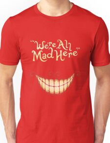 Were Ah Mad Here T-Shirt
