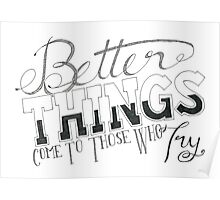 Part 2 - Better Things Come To Those Who Try Poster