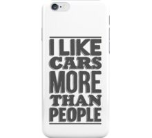 I like cars more than people iPhone Case/Skin