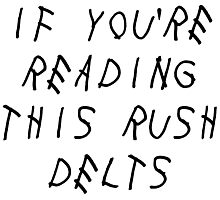 if you're reading this rush delts Photographic Print